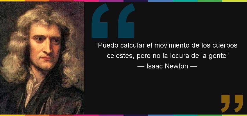 Isaac Newton - Locura de la gente
